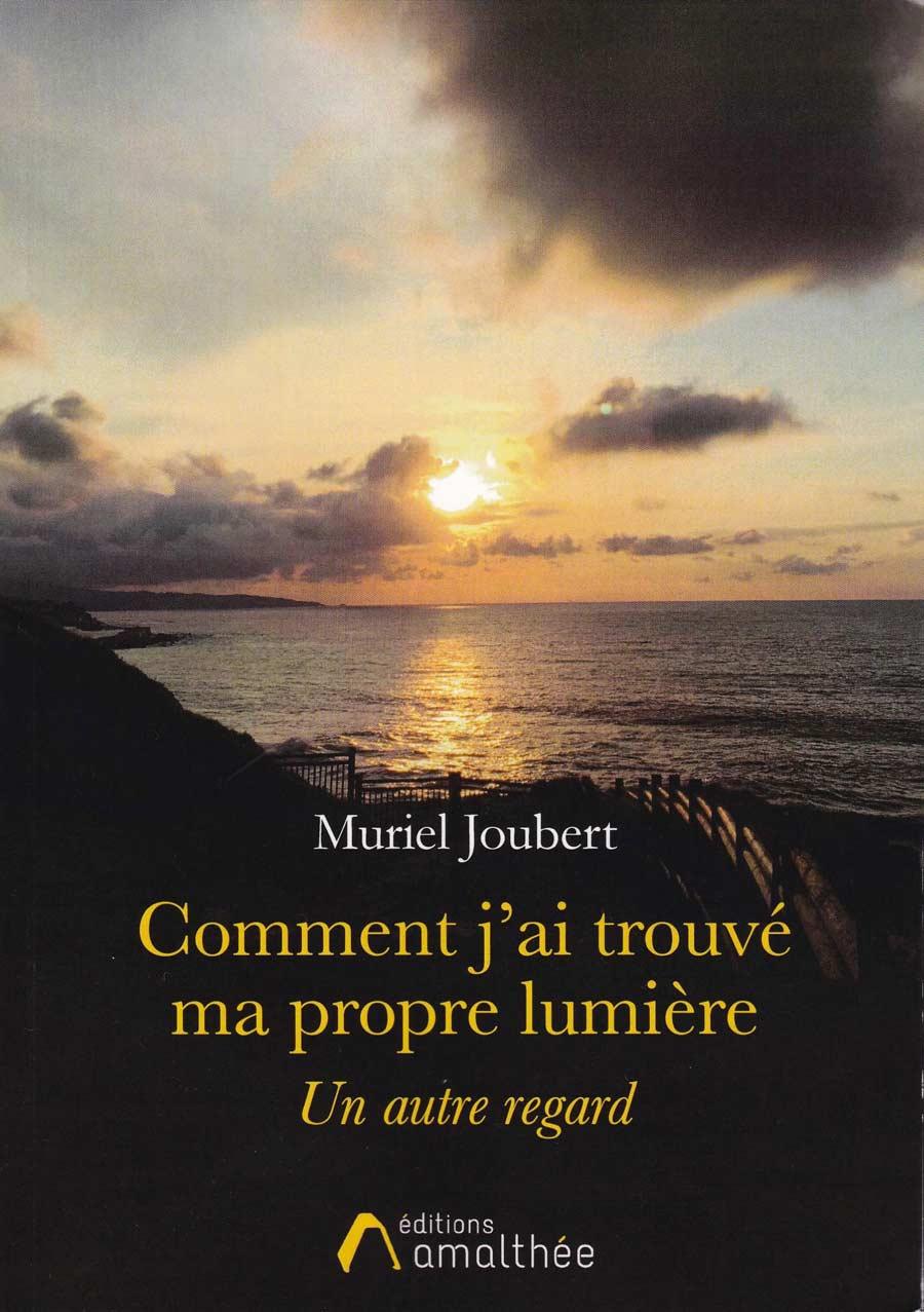 Comment-j-ai-trouve-ma-propre-lumiere-livre-Muriel-JOUBERT-couverture